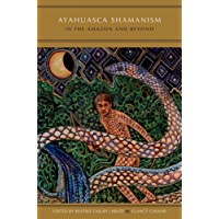 Ayahuasca Shamanism in the Amazon and Beyond (Oxford Ritual Studies)