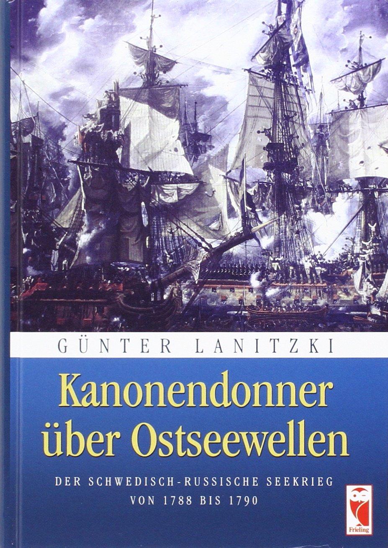 Kanonendonner über Ostseewellen: Der schwedisch-russische Seekrieg von 1788 bis 1790