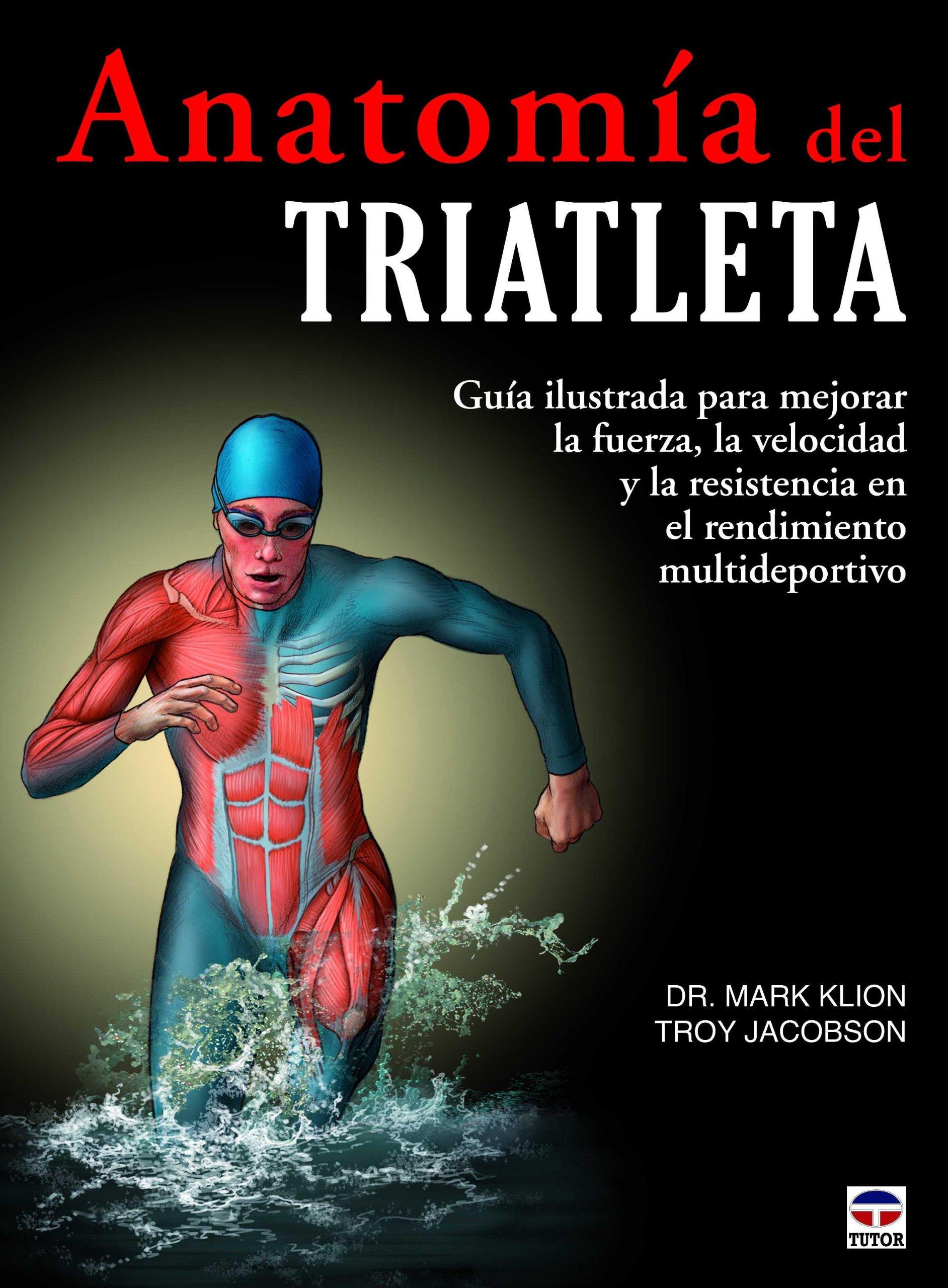 Anatomía del Triatleta: Amazon.es: Dr. Mark Klion Troy Jacobson: Libros