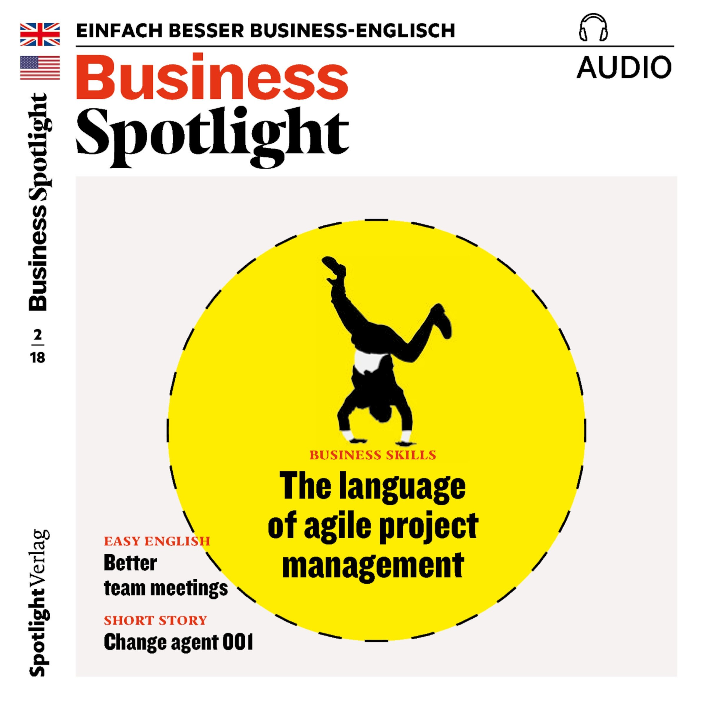 Business Spotlight Audio - Agile project management. 2/2018: Business-Englisch lernen - Agiles Projektmanagement by Spotlight Verlag GmbH