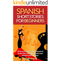Short Stories in Spanish for Beginners: Read for pleasure at your level, expand your vocabulary and learn Spanish the fun way! (Spanish Edition)