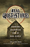 Real Ghost Stories: Haunting Encounters Told by Real People