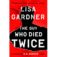 The Guy Who Died Twice: A Detective D.D. Warren Story (Detective D. D. Warren)