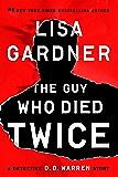 The Guy Who Died Twice: A Detective D.D. Warren Story (Detective D. D. Warren)
