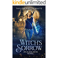Witch's Sorrow: A Witch Detective Urban Fantasy (Alice Skye Series Book 1) book cover