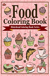 Food Coloring Book: 30 Delicious Food and Drink Designs You Will ...