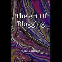 The Art Of Blogging (English Edition)