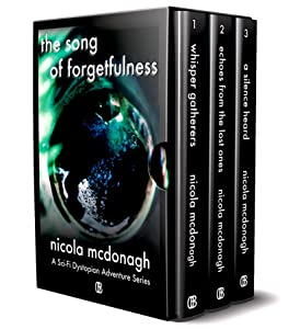 The Song of Forgetfulness  A Sci-Fi Dystopian Adventure Series: Box Set of Books 1-3 Now includes the Prequel - The Chronicles of Mayer