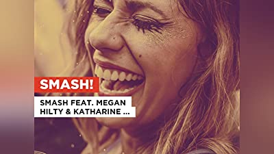 Smash! in the Style of Smash feat. Megan Hilty & Katharine McPhee