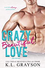 Crazy, Beautiful Love (Crazy Love Series Book 4) Kindle Edition