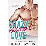 Crazy, Beautiful Love (Crazy Love Series Book 4)