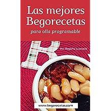 Las mejores Begorecetas para ollas programables: Una cuidada selección de las recetas que más éxito han tenido (Spanish Edition) Mar 2, 2017