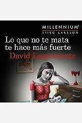 Lo que no te mata te hace más fuerte: Serie Millennium 4 Audible Audiobook