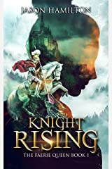 Knight Rising (The Faerie Queen Book 1) Kindle Edition