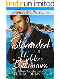Stranded with the Hidden Billionaire: Getaway Bay Sweet Beach Romance (A Stranded in Paradise Romance Book 5)