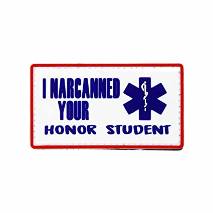 1e78f875 Amazon.com: I Narcanned Your Honor Student EMS PVC Morale Patch - Hook  Backed by NEO Tactical Gear: Arts, Crafts & Sewing