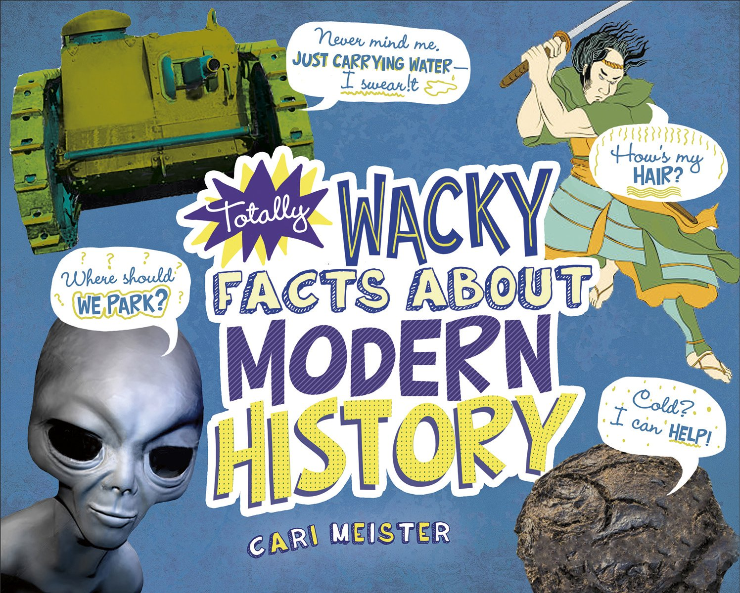 Totally Wacky Facts About Modern History (Mind Benders)