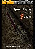 Apocalipse & os 7 Selos