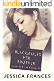 I Blackmailed Her Brother (Love at First Crime Book 5)