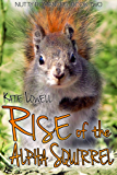 Rise of the Alpha Squirrel (Nutty Romances Book 2)