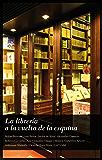 La librería a la vuelta de la esquina: (Libro de relatos)