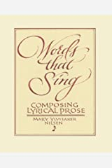 Words that Sing: Composing Lyrical Prose Kindle Edition