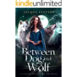Between Dog and Wolf: A Tale of Beauty and the Beast (HighTower Beauty and the Beast Book 3)