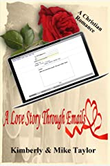 A Love Story through Emails: A True Christian Romance Kindle Edition