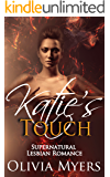 Supernatural Lesbian Romance: Katie's Touch (F/F Gay LGBT Fantasy) (Contemporary Paranormal Romance)