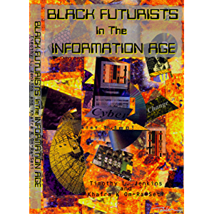 Black Futurists in the Information Age: Vision of a 21st Century Technological Renaissance