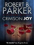 Crimson Joy (A Spenser Mystery) (The Spenser Series Book 15)