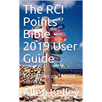 The RCI Points Bible - 2019 User Guide: Tips, Tricks and MORE Secrets