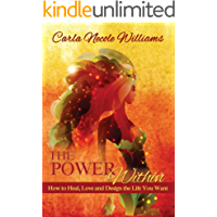 The Power Within: How to Heal, Love and Design the Life You Want