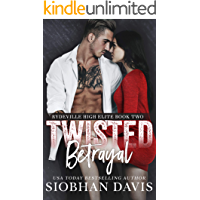 Twisted Betrayal: A Dark High School Bully Romance (Rydeville High Elite Book 2)