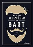 Alles über den Bart: Auswahl, Rasur, Pflege