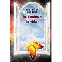 En la Tierra de Nunca Quizas: De camino a la vida (Spanish Edition) Nov 14, 2014