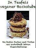In Teufels veganer Backstube: Die besten Kuchen und Torten aus anderthalb Jahren Veganchallenge