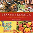 Jerk from Jamaica: Barbecue Caribbean Style [A Cookbook]
