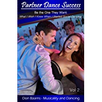 Partner Dance Success: Vol 2: Be the One They Want: What I Wish I Knew When I Started Social Dancing (PDS) (English…