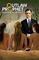 Outlaw Prophet: Warren Jeffs
