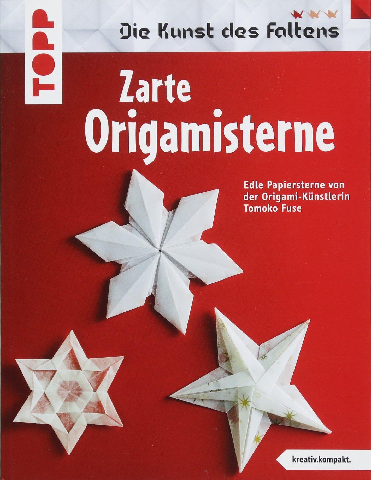 Zarte Origami Sterne  Kreativ.kompakt.   Die Schönsten Sterne Der Origami Künstlerin Tomoko Fuse.