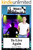 To Live Again (Wilde's Book 9)