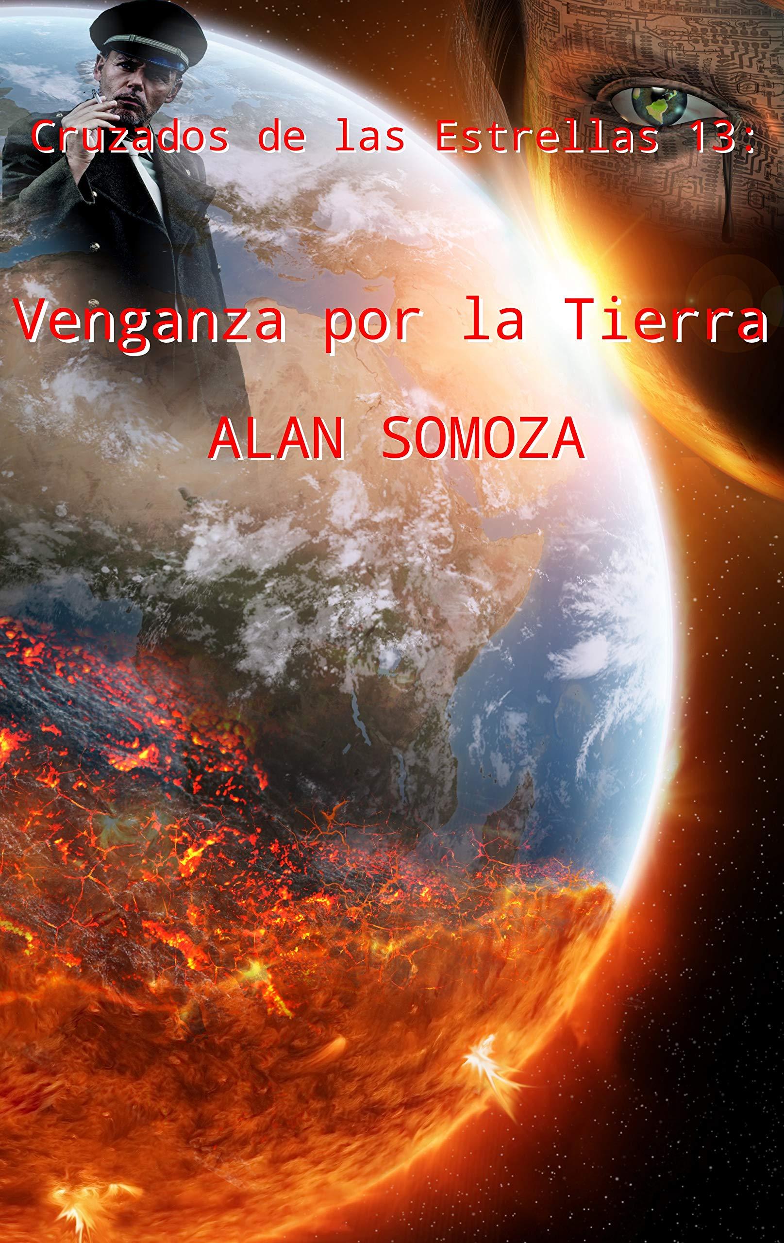 Venganza por la Tierra (Cruzados de las estrellas nº 13) por Alan Somoza