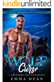 Wolf Curse: A Paranormal Shifter Romance (The Blue Mountain Wolf Pack Book 4)
