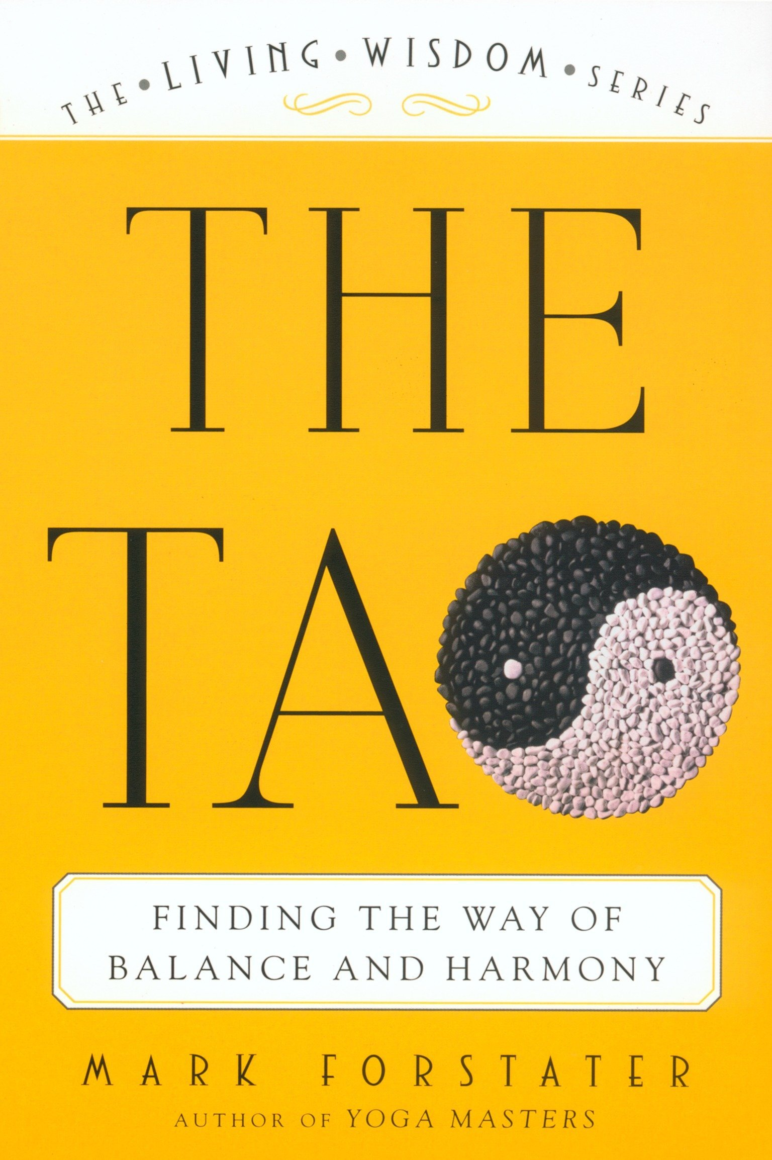 The Tao: Finding the Way of Balance and Harmony: Mark Forstater:  9780452284036: Amazon.com: Books