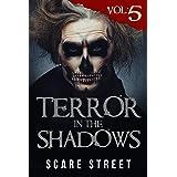 Terror in the Shadows Vol. 5: Supernatural Horror Short Stories & Creepy Pasta Anthology