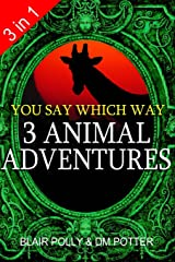 Three Animal Adventures: Set of Three Books: Lost in Lion Country, Dinosaur Canyon, Island of Giants (You Say Which Way) Paperback