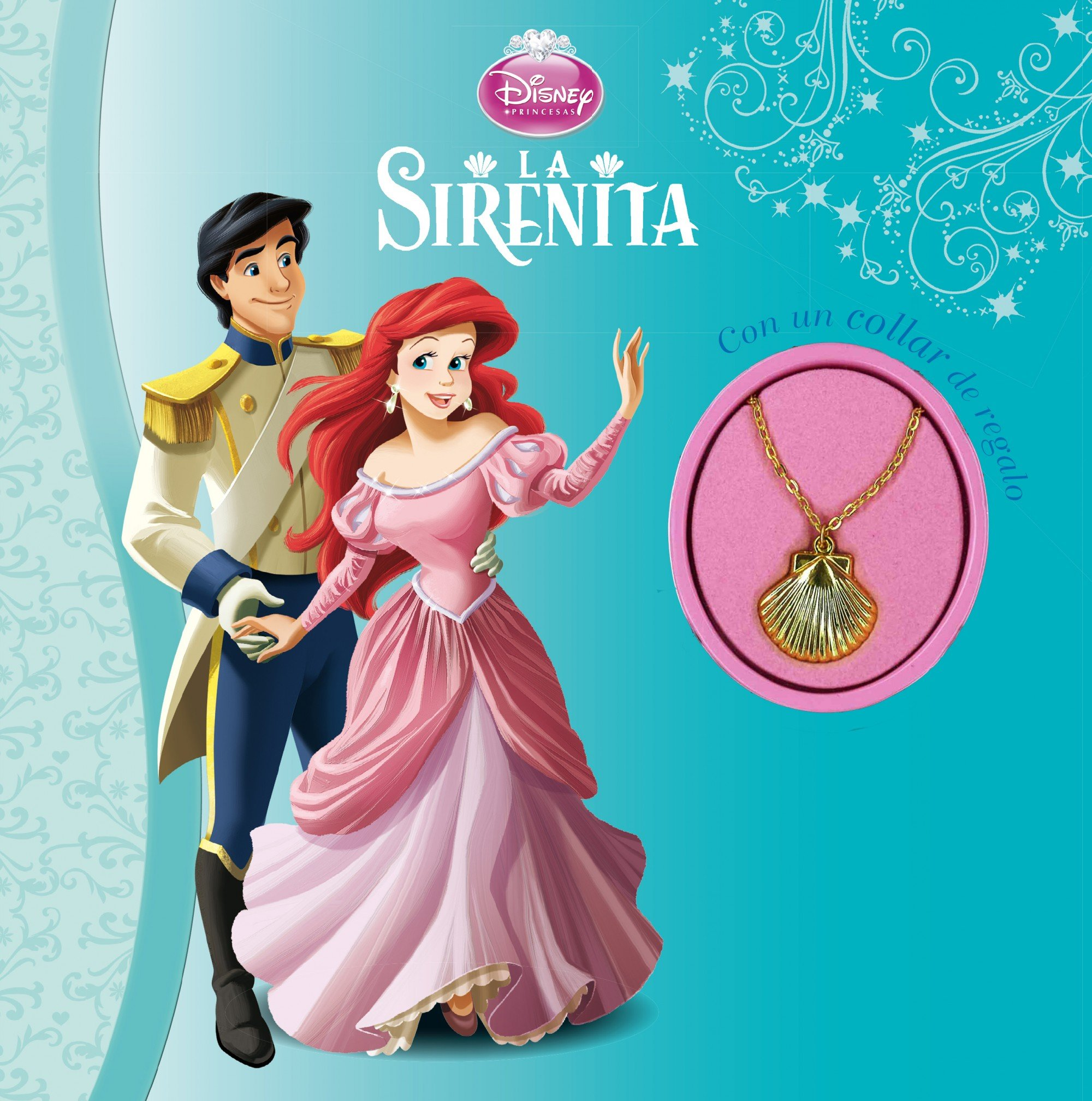 La Sirenita. Con un collar de regalo Disney. Princesas: Amazon.es: Disney, Editorial Planeta S. A.: Libros