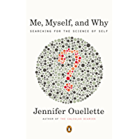 Me, Myself, and Why: Searching for the Science of Self (English Edition)