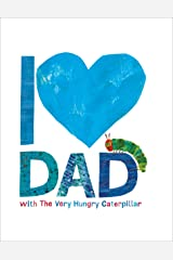 I Love Dad with The Very Hungry Caterpillar (The World of Eric Carle) Hardcover